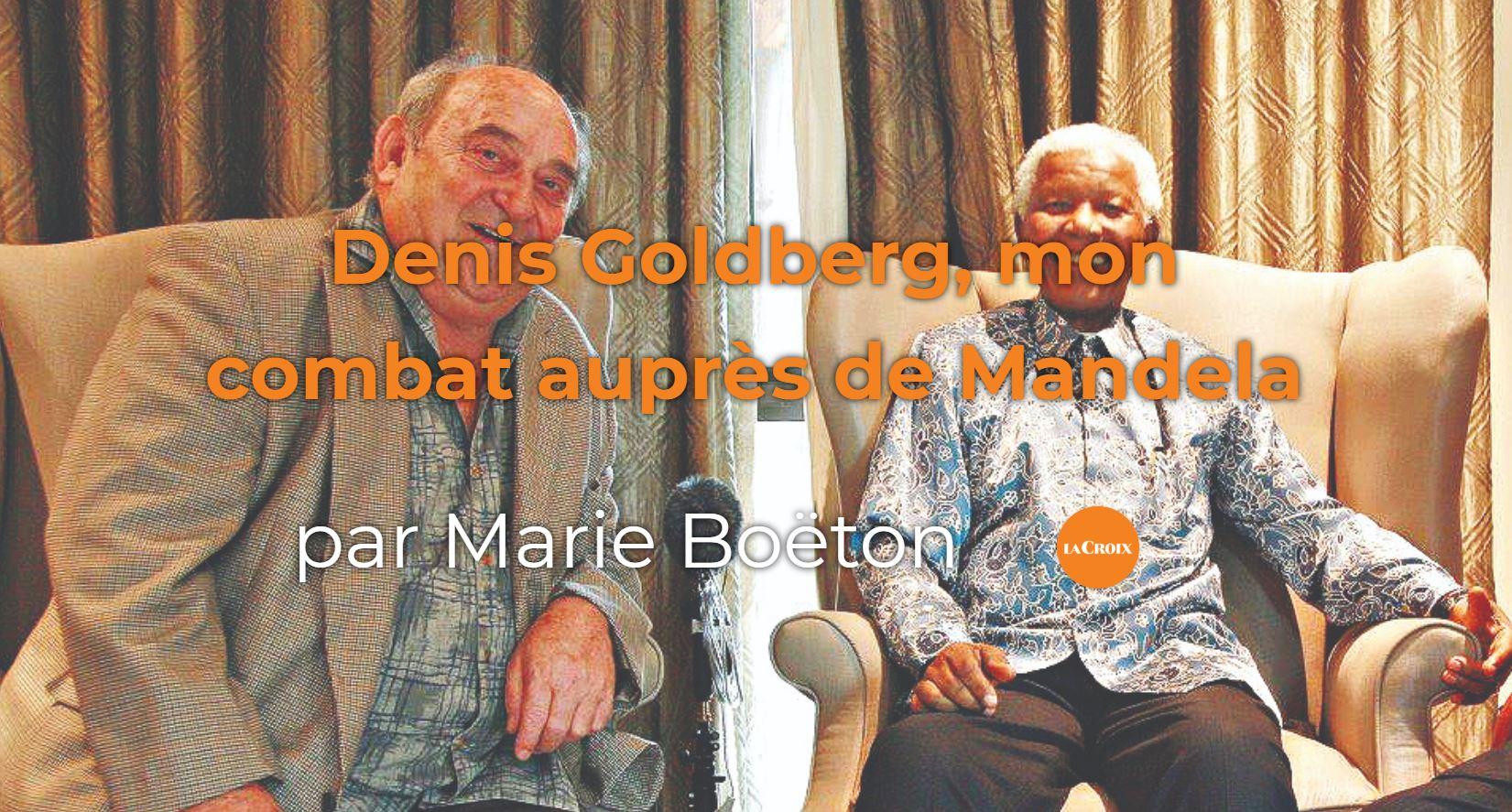 Denis Goldberg, mon combat auprès de Mandela