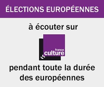 Suivez les élections européennes sur France Culture