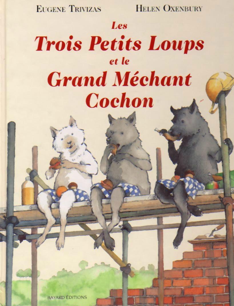 Les Trois Petits Loups et le Grand Méchant Cochon