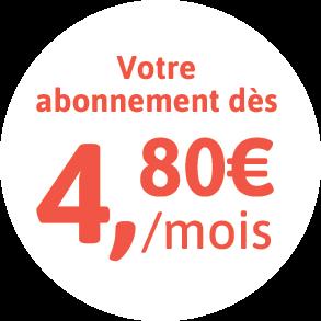 Abonnement à 4,80€ par mois